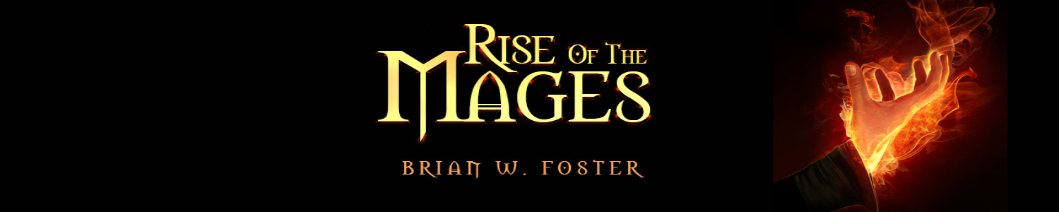 "Official site of speculative fiction writer Brian W. Foster, author of ""Rise of the Mages"""